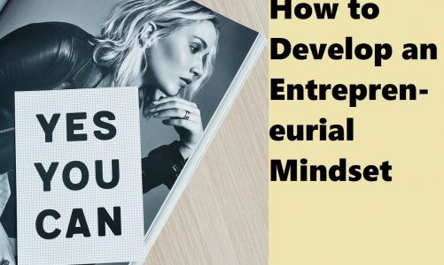 Business 101: How to Develop an Entrepreneurial Mindset