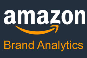 How to make smarter decisions using Amazon Brand Analytics Reports
