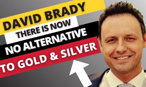 Best Time To Buy Gold And Silver is Now! – David Brady