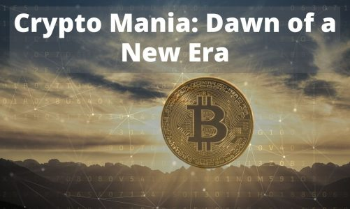 Crypto Mania: Dawn of a New Era