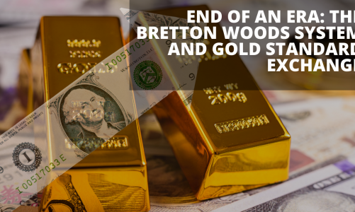 End of an ERA: The Bretton Woods System and Gold Standard Exchange