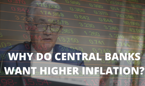 Why Do Central Banks Want Higher Inflation?